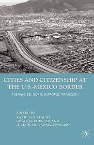 Cities and Citizenship at the U.S.-Mexico Border: The Paso del Norte Metropolita