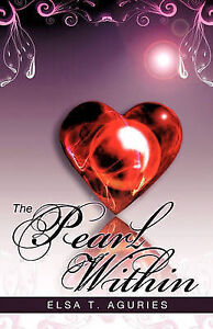 NEW The Pearl Within by Elsa T. Aguries