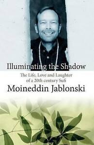 Illuminating Shadow Life Love Laughter 20th Ce by Jablonski Moineddin Carl
