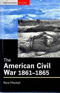 The American Civil War: 1861-1865 by Reid Mitchell (Paperback, 2001)