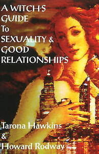 NEW Witch's Guide to Sexuality & Good Relationships by Tarona Hawkins