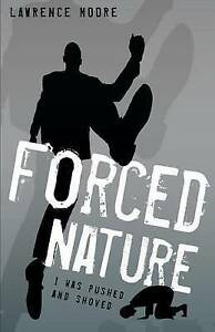 Forced Nature by Moore, Lawrence -Paperback