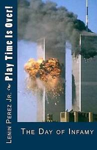 Play Time Is Over!: 911 Prophecy by Perez Jr, Lenin -Paperback