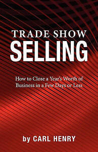 NEW Trade Show Selling by Carl Henry