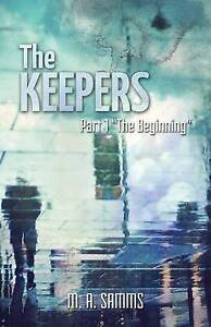 """The Keepers: Part 1 """"The Beginning"""" by Samms, M. a. -Paperback"""