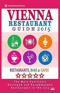 Vienna Restaurant Guide 2015 Best Rated Restaurants in Vienna by Howell Stephen