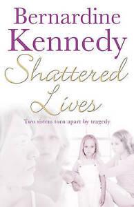 Shattered Lives, Kennedy, Bernardine