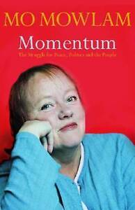 Momentum: The Struggle for Peace, Politics and the People by Mo Mowlam (Hardback