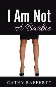I Am Not a Barbie by Rafferty, Mrs Cathy -Paperback