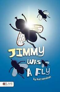 NEW Jimmy Was A Fly by Ken Davidson