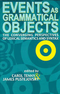 Events as Grammatical Objects The Converging Perspectives of LexicalExLibrary - Dunfermline, United Kingdom - Events as Grammatical Objects The Converging Perspectives of LexicalExLibrary - Dunfermline, United Kingdom