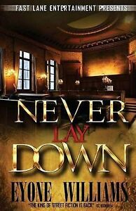 Never Lay Down (Fast Lane Entertainment) by Williams, Eyone -Paperback