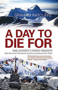 A Day To Die For: 1996: Everest's Worst Disaster - One Survivor's-ExLibrary