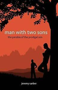 Man with Two Sons: The Parable of the Prodigal Son by Sarber, Jeremy -Paperback
