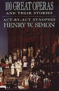 100-Great-Operas-And-Their-Stories-Act-By-Act-Synopses-ExLibrary
