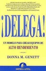 Delega/If You Want it Done Right, You Don't Have to Do it Yourself: Un modelo pa