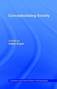 Conceptualizing Society (European Association of Social Anthropologists), , Good