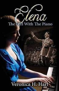 NEW Elena - the Girl with the Piano by Veronica H. Hart
