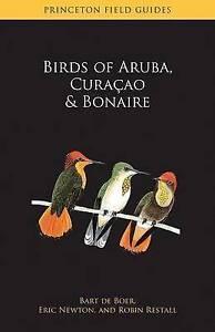 Birds of Aruba, Curacao, and Bonaire by Eric Newton, Robin L. Restall, Bart...