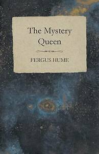 The Mystery Queen by by Hume, Fergus -Paperback