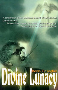 NEW Divine Lunacy: A Dark Comedy by Kevin Gallagher
