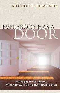 Everybody Has Door Praise God in Hallway While You Wait fo by Edmonds Sherrie L