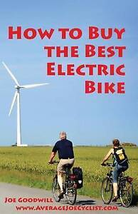 How Buy Best Electric Bike - Black White Version An by Goodwill Joe -Paperback