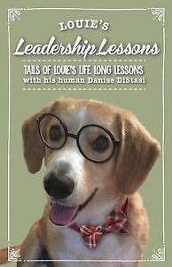 Louie's Leadership Lessons Tails Louie's Life Long Lessons by Distasi Danise C