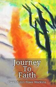 Journey to Faith by Watkins, Gwendolyn Powe -Paperback