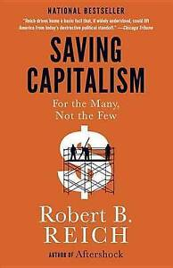 Saving Capitalism: For the Many, Not the Few by Robert B Reich (Paperback /...