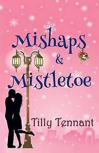 Mishaps and Mistletoe Tennant, Tilly -Paperback