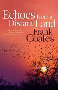 Echoes from a Distant Land by Frank Coates (Paperback, 2013)