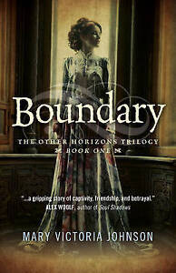 Boundary: The Other Horizons Trilogy - Book One By Johnson, Mary Victoria