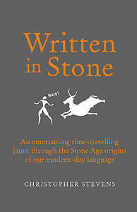 Written in Stone: An entertaining time-travelling jaunt through the Stone Age or