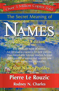 NEW The Secret Meaning of Names by Pierre Le Rouzic