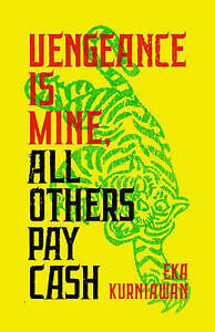 Vengeance Is Mine, All Others Pay Cash by Kurniawan, Eka -Paperback