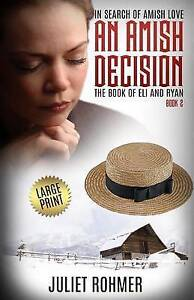 An Amish Decision: The Book of Eli and Ryan by by Rohmer, Juliet -Paperback