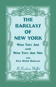 The Barclays of New York: Who They Are and Who They Are Not, - and Some Other Ba