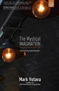 The Mystical Imagination: Seeing the Sacredness of All of Life by Votava, Mark