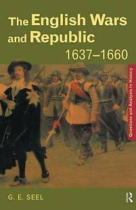 The English Wars and Republic, 1637-1660 (Questions and Analysis in-ExLibrary