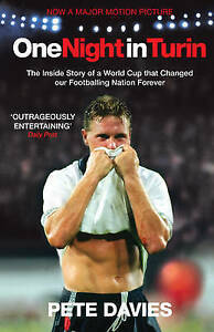 One Night in Turin: The Inside Story of a World Cup That Changed Our...