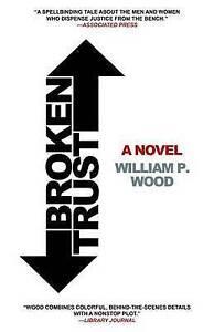 Broken Trust Wood, William P., Jr. -Paperback
