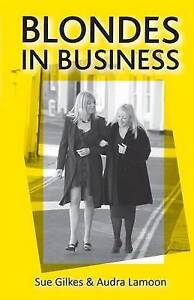 Blondes in Business, Gilkes, Sue