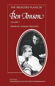 The Selected Plays of Ben Jonson: Volume 1: Sejanus, Volpone, Epicoene-ExLibrary