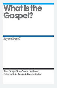 What Is the Gospel? by Chapell, Bryan -Paperback