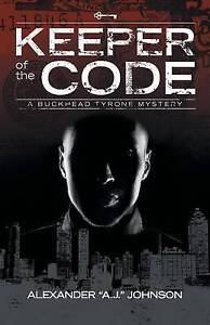 NEW Keeper of the Code: A Buckhead Tyrone Mystery by Alexander Johnson