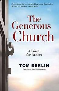 The Generous Church: A Guide for Pastors by Berlin, Tom -Paperback