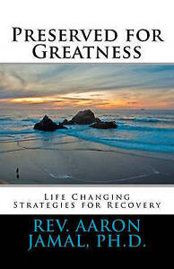 NEW Preserved for Greatness: Life Changing Strategies for Recovery
