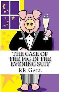 The Case of the Pig in the Evening Suit by Gall, Rr -Paperback