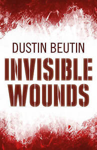 Invisible Wounds by Dustin Beutin (Paperback, 2015)